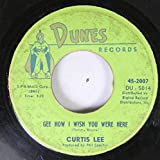 CURTIS LEE 45 RPM GEE HOW I WISH YOU WERE HERE / PRETTY LITTLE ANGEL EYES