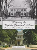 Restoring the Virginia Governor's House Preserving a Historic Home for a New Century