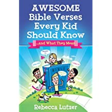 Awesome Bible Verses Every Kid Should Know: ...and What They Mean