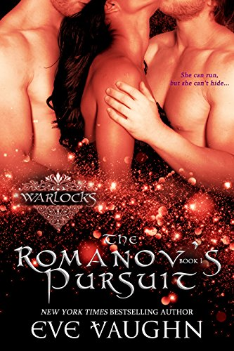 The Romanov's Pursuit (Warlocks Book 1) by [Vaughn, Eve]