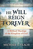 Image of He Will Reign Forever: A Biblical Theology of the Kingdom of God
