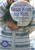 Great Knits for Kids: 27 Classic Designs for Infants to Ten-Year-Olds