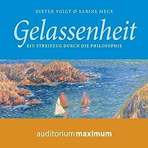 Gelassenheit: Ein Streifzug durch die Philosophie Hörbuch