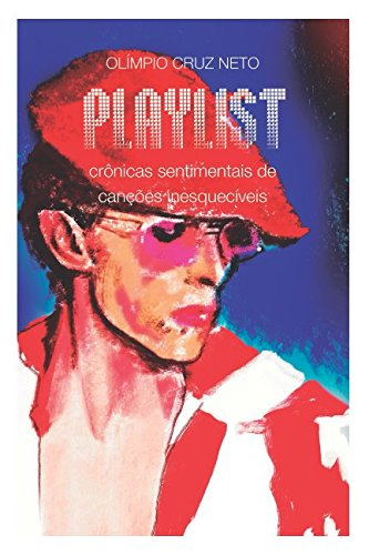 Playlist: Crônicas sentimentais de canções inesquecíveis (Portuguese Edition) thumbnail