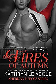Fires of Autumn (The American Heroes Series Book 1) by [Le Veque, Kathryn]