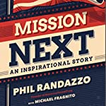 Mission Next: An Inspirational Story | Phil Randazzo,Michael Fragnito
