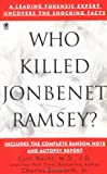 Who Killed JonBenet Ramsey?, Cyril Wecht and Charles Bosworth, 0451408713