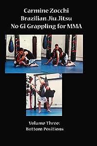 Brazilian Jiu Jitsu for MMA Volume 3: Bottom Positions
