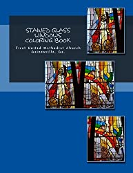 Stained Glass Windows Coloring Book: Learning the Bible Through Stained Glass