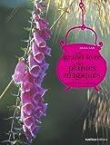 Le grand livre des plantes magiques