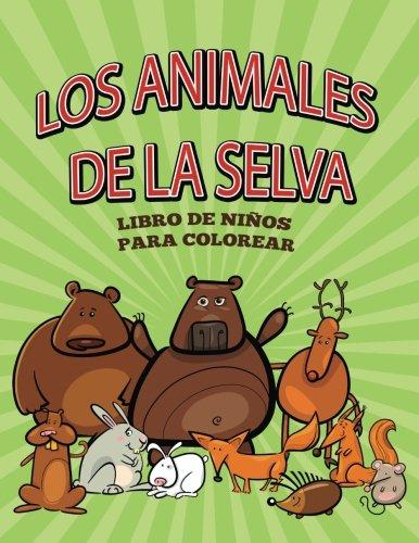 Los Animales De La Selva Libro De Niños Para Colorear (Spanish Edition) [Speedy Publishing LLC] (Tapa Blanda)