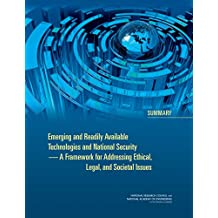 Emerging and Readily Available Technologies and National Security: A Framework for Addressing Ethical, Legal, and Societal Issues: Summary