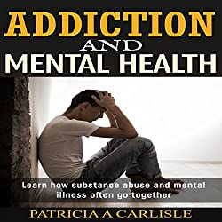 Addiction and Mental Health