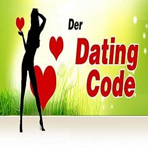 Dating-Code. Wie Sie praktisch jede Frau verführen Hörbuch