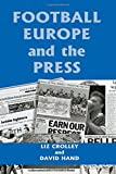 Football, Europe and the Press, Liz Crolley, David Hand, Liz Crolley, David Hand, 0714649570