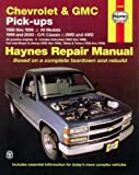 img - for Chevrolet and GMC Pick-ups, 1988-98; C/K Classic, 1999-2000 (Haynes Repair Manuals) book / textbook / text book