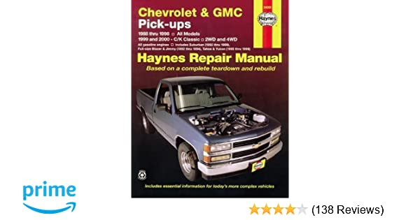 Chevrolet and gmc pick ups 1988 98 ck classic 1999 2000 haynes chevrolet and gmc pick ups 1988 98 ck classic 1999 2000 haynes repair manuals ken freund john h haynes 0038345016646 amazon books fandeluxe Choice Image