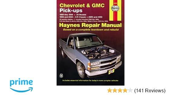 chevrolet and gmc pick ups 1988 98 c k classic 1999 2000 haynes rh amazon com 2003 Chevy 1999 Chevy Malibu