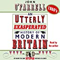 1960s: An Utterly Exasperated History of Modern Britain Audiobook by John O'Farrell Narrated by John O'Farrell