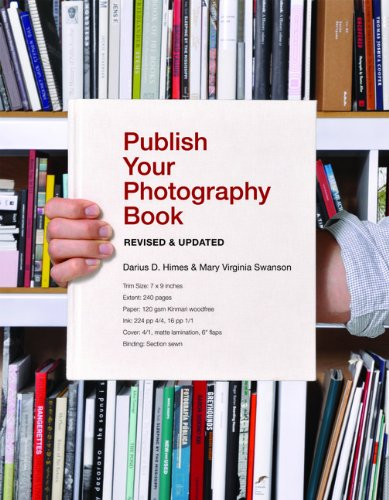 """The book New Orleans native Anne Rice called """"a landmark oOur indispensable guide to publishing your own photography book just got better. In this revised and updated edition of Publish Your Photography Book, industry insiders Darius D. Himes and Mar..."""