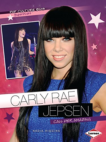 Carly Rae Jepsen: Call Her Amazing (Pop Culture Bios: Superstars)