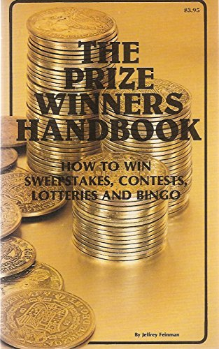 The Prize Winners Handbook: How to Win Sweepstakes, Contests, Lotteries and Bingo