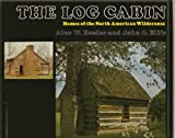 Log Cabin Homes of the North American West, Alex W. Bealer and John O. Ellis, 0517528924