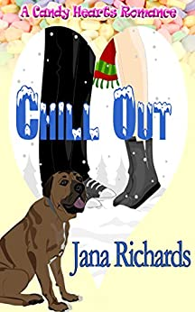Chill Out (A Candy Hearts Romance) by [Richards, Jana]