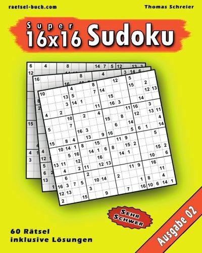 16x16 Super-Sudoku Ausgabe 02: 16x16 Sudoku mit Zahlen und Lösungen