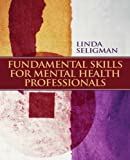 img - for Fundamental Skills for Mental Health Professionals by Seligman, Linda W. Published by Pearson 1st (first) edition (2008) Paperback book / textbook / text book