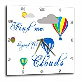 3dRose Alexis Design - Hot Air Balloon - Hot air balloons, clouds, sun, Find me beyond the clouds on white - 13x13 Wall Clock (dpp_272467_2)
