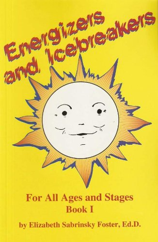 Energizers And Icebreakers For All Ages And Stages