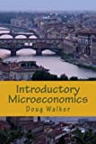 Introductory Microeconomics, Doug Walker, 1463763891