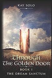 The Dream Sanctum: Through The Golden Door