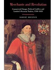 Merchants and Revolution: Commercial Change, Political Conflict, and London's Overseas Traders, 1550-1653