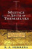 Mystics in Spite of Themselves