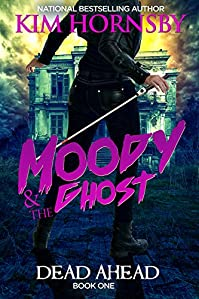 Moody & The Ghost: Dead Ahead by Kim Hornsby ebook deal