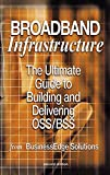 img - for Broadband Infrastructure: The Ultimate Guide to Building and Delivering OSS/BSS book / textbook / text book