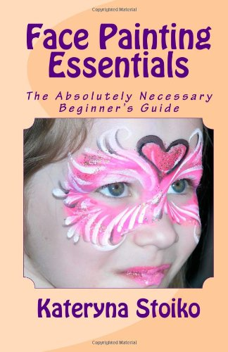 Face Painting Essentials: The Absolutely Necessary Beginner's Guide