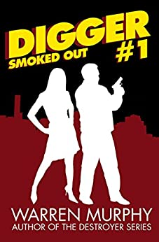 Smoked Out (Digger Book 1) by [Murphy, Warren]