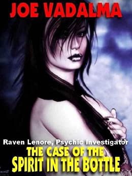 The Case of the Spirit in the Bottle [Raven Lenore, Psychic Investigator #1] by [VADALMA, JOE]