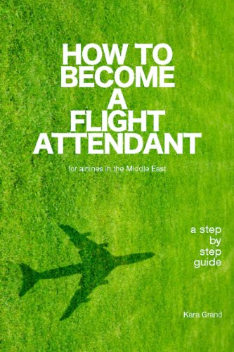 How to Become a Flight Attendant for airlines in the Middle East (English Edition)