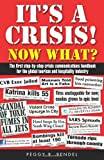 It's a Crisis! NOW What?, Peggy Bendel, 1937614050