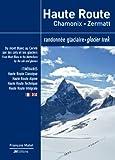 Haute route, chamonix zermatt randonnée glaciaire