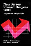 New Jersey Toward the Year 2000 : Population Projections, Greenberg, Michael R. and Neuman, Nancy, 0882850342