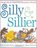 Silly and Sillier: Read-Aloud Tales from Around the World
