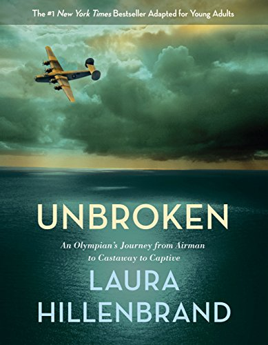 Unbroken (The Young Adult Adaptation): An Olympian's Journey from Airman to Castaway to Captive]()