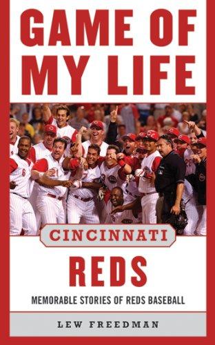 Game of My Life Cincinnati Reds: Memorable Stories of Reds Baseball (Joe Morgan Astros)