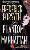The Phantom of Manhattan, Frederick Forsyth, 0312975856