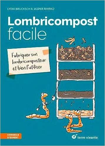 Lombricompost facile : Fabriquer son lombricomposteur et bien lutiliser Conseils dexpert: Amazon.es: Suzanne Dinkel, Lydia Brucksch, Jasper Rimpau, ...